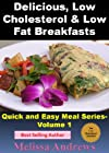 Incredible Low Cholesterol & Low Fat Breakfasts-Fast, Easy, Delicious and Low Cholesterol Recipe Collection