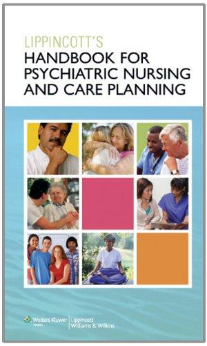 Lippincott Handbook for Psychiatric Nursing and Care Planning