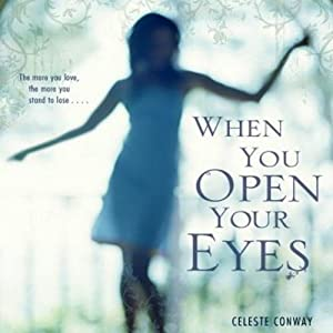 When You Open Your Eyes | [Celeste Conway]