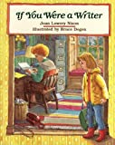 If You Were a Writer (0027682102) by Nixon, Joan Lowery