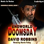 Endworld Doomsday: Endworld Series, Book 1 (       UNABRIDGED) by David Robbins Narrated by Kevin Foley