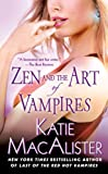 Zen and the Art of Vampires: A Dark Ones Novel (0451225600) by Katie MacAlister