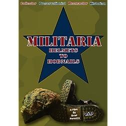 Militaria: Helmets to Hobnails