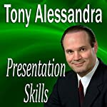 Presentation Skills | Tony Alessandra, Made for Success, Inc.