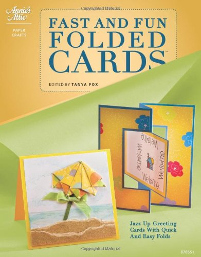 Fast and Fun Folded Cards (Annie's Attic: Paper Crafts) PDF