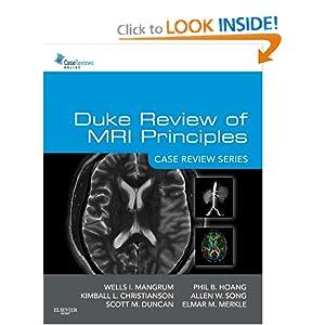Duke Review of MRI Principles: Case Review Series, 1e