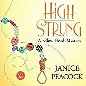 High Strung: Glass Bead Mystery Series, Book 1 | Janice Peacock