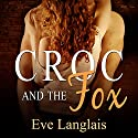 Croc and the Fox Audiobook by Eve Langlais Narrated by Abby Craden