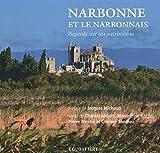 echange, troc Marie-Elise Gardel, Chantal Alibert, Pierre Mestre, Corinne Sanchez - Narbonne et le Narbonnais
