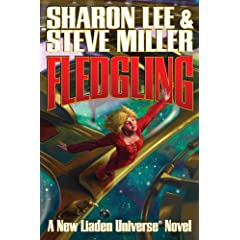Fledgling (Liaden Universe Novels) by Sharon Lee and Steve Miller