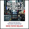 McCain's Promise: Aboard the Straight Talk Express with John McCain (       UNABRIDGED) by David Foster Wallace Narrated by Henry Leyva
