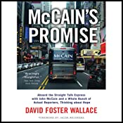McCain's Promise: Aboard the Straight Talk Express with John McCain | [David Foster Wallace]