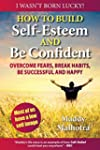 How to Build Self-Esteem and Be Confi...
