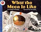 What the Moon is Like (Let's-Read-and-Find-Out Science, Stage 2) (0064451852) by Branley, Franklyn M.