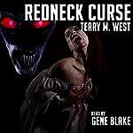 Redneck Curse   Terry M. West