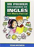 Mi Primer Diccionario De Ingles (Spanish Edition) (8449415764) by Pascual, Maria
