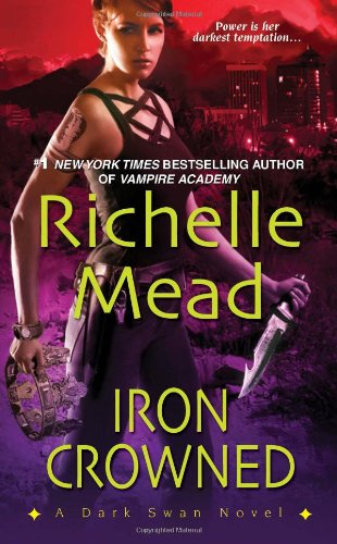Iron Crowned by Richelle Mead (Dark Swan #3)