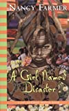 A Girl Named Disaster (Orchard Classics) (0439542510) by Farmer, Nancy