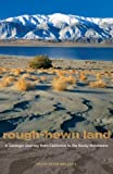img - for Rough-Hewn Land: A Geologic Journey from California to the Rocky Mountains by Meldahl, Keith Heyer (2013) Paperback book / textbook / text book