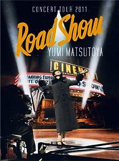 YUMI MATSUTOYA CONCERT TOUR 2011 Road Show [DVD]