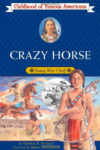 Crazy Horse: Young War Chief (Childhood of Famous Americans)