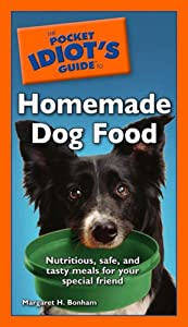 The Pocket Idiots Guide To Homemade Dog Food from Alpha