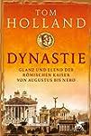 Dynastie: Glanz und Elend der r�misch...