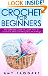 Crochet: For Beginners! - The Ultimat...