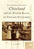 img - for Cleveland and the Western Reserve in Vintage Postcards (OH) (Postcard History Series) book / textbook / text book