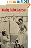 Making Italian America: Consumer Culture and the Production of Ethnic Identities (Critical Studies in Italian America (FUP))