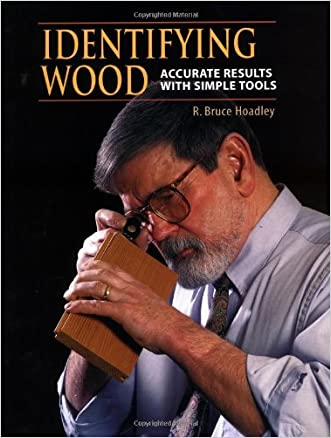 Identifying Wood: Accurate Results With Simple Tools written by R. Bruce Hoadley