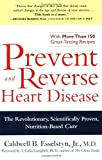 By Caldwell B. Esselstyn - Prevent and Reverse Heart Disease: The Revolutionary, Scientifically Proven, Nutrition-Based Cure (1st Edition) (1.1.2008)