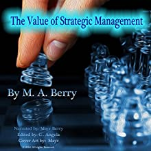 The Value of Corporate Strategic Management (       UNABRIDGED) by Maria Berry Narrated by Mayr Berry