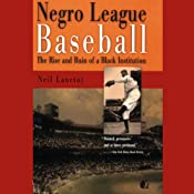 Negro League Baseball: The Rise and Ruin of a Black Institution | [Neil Lanctot]