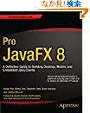Pro JavaFX 8: A Definitive Guide to Building Desktop, Mobile, and Embedded Java Clients