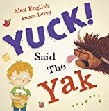 Alex English Yuck Said the Yak