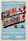 Police State USA: How Orwells Nightmare is Becoming our Reality