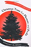 Christmas Trees for Pleasure and Profit: Christmas Trees for Pleasure and Profit, Fourth Edition