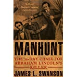 MANHUNT: THE TWELVE-DAY CHASE FOR ABRAHM LINCOLN'S KILLER ~ James L. Swanson
