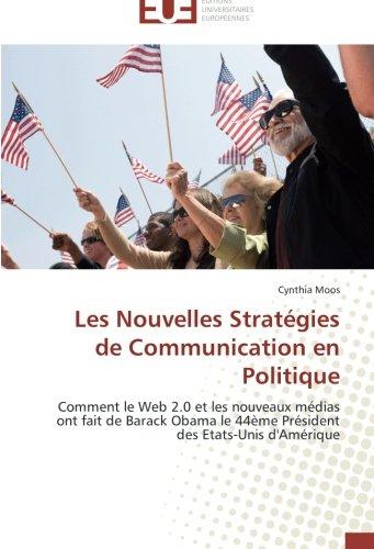 les-nouvelles-strategies-de-communication-en-politique-comment-le-web-20-et-les-nouveaux-medias-ont-
