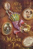 img - for Alice Through the Looking Glass: A Matter of Time book / textbook / text book