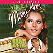What Would Mary Ann Do?: A Guide to Life | [Dawn Wells, Steve Stinson]