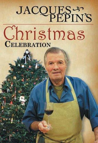 Jacques Pepin's Christmas Celebration