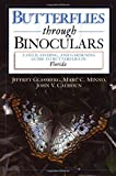 img - for Butterflies through Binoculars: A Field, Finding, and Gardening Guide to Butterflies in Florida book / textbook / text book