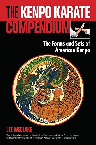 The Kenpo Karate Compendium: The Forms and Sets of American Kenpo [Wedlake, Lee] (Tapa Blanda)