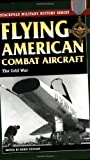 img - for Flying American Combat Aircraft: Vol.2, The Cold War (Stackpole Military History Series) book / textbook / text book