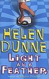 Light as a Feather Helen Dunne