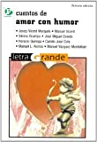 img - for Cuentos de amor con humor / Love Stories with Humor (Letra Grande / Large Print) (Spanish Edition) book / textbook / text book