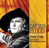 Captain Blood : The Classic Film Scores For Errol Flynn