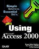 img - for Using Microsoft Access 2000 (Using ... (Que)) by Harkins, Susan, Gerhart, Tom, Hansen, Ken (1999) Paperback book / textbook / text book